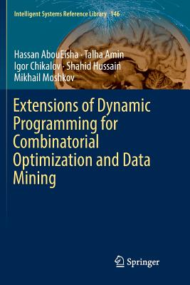 Extensions of Dynamic Programming for Combinatorial Optimization and Data Mining-cover
