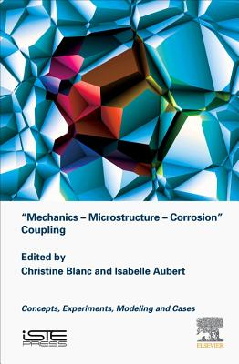 Mechanics - Microstructure - Corrosion Coupling: Concepts, Experiments, Modeling and Cases-cover