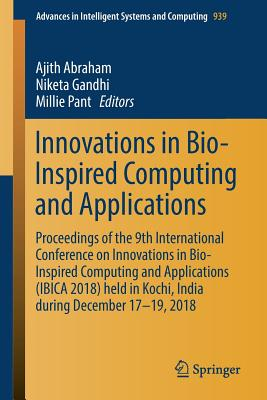 Innovations in Bio-Inspired Computing and Applications: Proceedings of the 9th International Conference on Innovations in Bio-Inspired Computing and A-cover