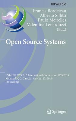 Open Source Systems: 15th Ifip Wg 2.13 International Conference, OSS 2019, Montreal, Qc, Canada, May 26-27, 2019, Proceedings-cover