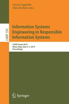 Information Systems Engineering in Responsible Information Systems: Caise Forum 2019, Rome, Italy, June 3-7, 2019, Proceedings