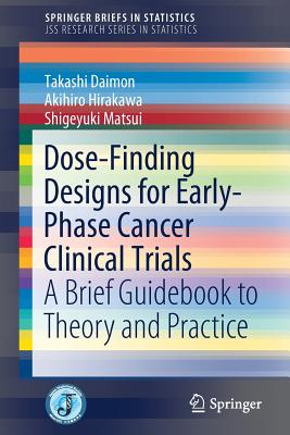 Dose-Finding Designs for Early-Phase Cancer Clinical Trials: A Brief Guidebook to Theory and Practice-cover