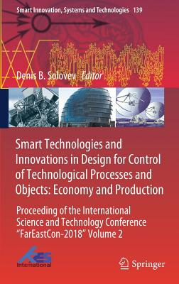 Smart Technologies and Innovations in Design for Control of Technological Processes and Objects: Economy and Production: Proceeding of the Internation-cover