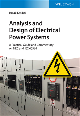 Analysis and Design of Electrical Power Systems: A Practical Guide and Commentary on NEC and Iec 60364-cover