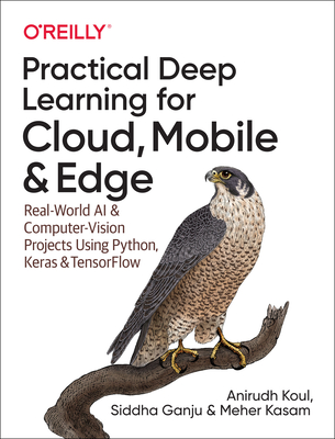 Practical Deep Learning for Cloud, Mobile, and Edge-cover