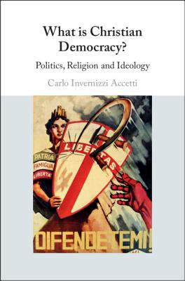 What Is Christian Democracy?: Politics, Religion and Ideology-cover