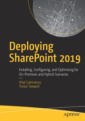 Deploying Sharepoint 2019: Installing, Configuring, and Optimizing for On-Premises and Hybrid Scenarios-cover