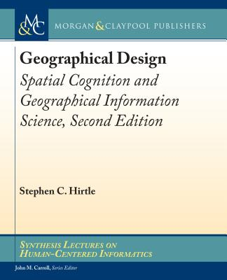 Geographical Design: Spatial Cognition and Geographical Information Science, Second Edition-cover