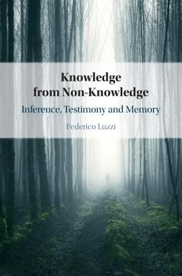 Knowledge from Non-Knowledge: Inference, Testimony and Memory-cover