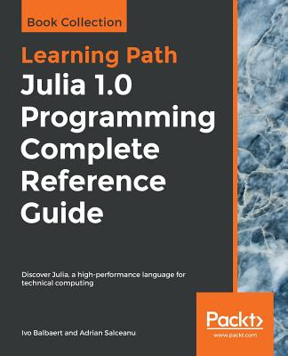 Julia 1.0 Programming Complete Reference Guide-cover