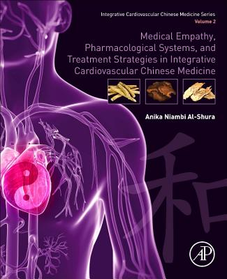 Medical Empathy, Pharmacological Systems, and Treatment Strategies in Integrative Cardiovascular Chinese Medicine: Volume 2-cover