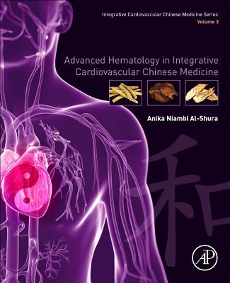 Advanced Hematology in Integrated Cardiovascular Chinese Medicine: Volume 3-cover