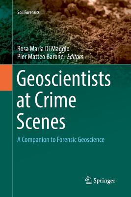 Geoscientists at Crime Scenes: A Companion to Forensic Geoscience-cover