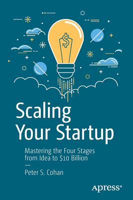 Scaling Your Startup: Mastering the Four Stages from Idea to $10 Billion-cover
