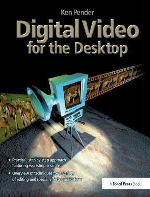 Digital Video for the Desktop-cover
