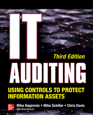 It Auditing Using Controls to Protect Information Assets, Third Edition-cover