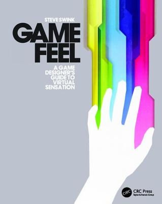 Game Feel: A Game Designer's Guide to Virtual Sensation (Hardcover)-cover