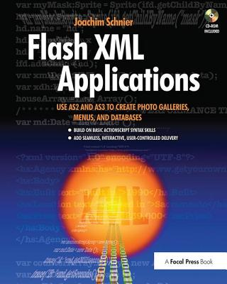 Flash XML Applications: Use As2 and As3 to Create Photo Galleries, Menus, and Databases-cover