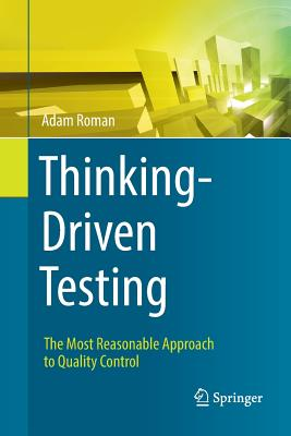 Thinking-Driven Testing: The Most Reasonable Approach to Quality Control-cover
