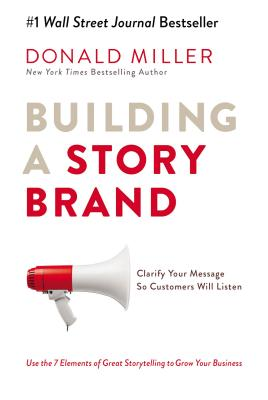 Building a Storybrand: Clarify Your Message So Customers Will Listen-cover