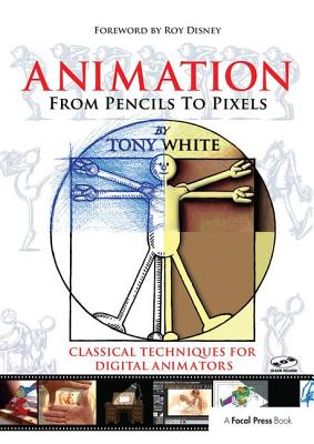 Animation from Pencils to Pixels: Classical Techniques for the Digital Animator-cover