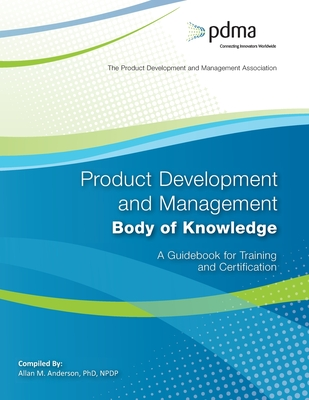 Product Development and Management Body of Knowledge: A Guidebook for Training and Certification-cover