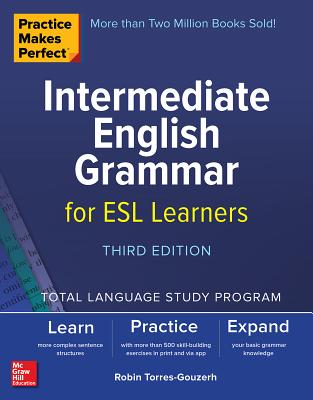 Practice Makes Perfect: Intermediate English Grammar for ESL Learners, Third Edition-cover