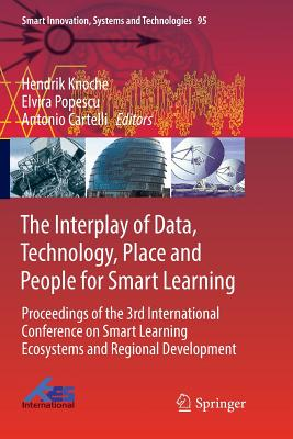 The Interplay of Data, Technology, Place and People for Smart Learning: Proceedings of the 3rd International Conference on Smart Learning Ecosystems a-cover