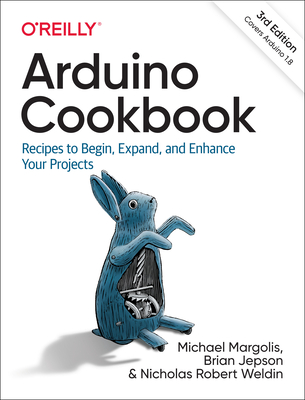Arduino Cookbook: Recipes to Begin, Expand, and Enhance Your Projects, 3E -cover