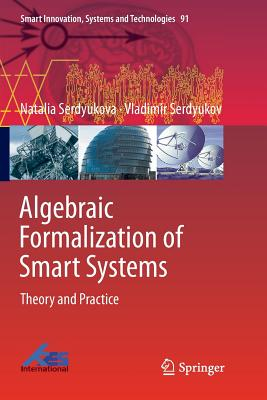 Algebraic Formalization of Smart Systems: Theory and Practice