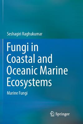 Fungi in Coastal and Oceanic Marine Ecosystems: Marine Fungi-cover