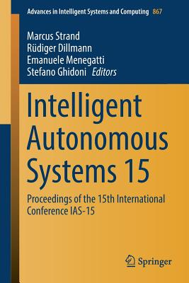 Intelligent Autonomous Systems 15: Proceedings of the 15th International Conference Ias-15