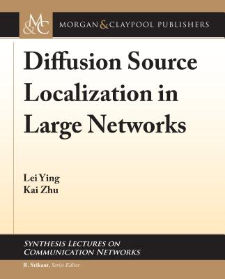 Diffusion Source Localization in Large Networks-cover
