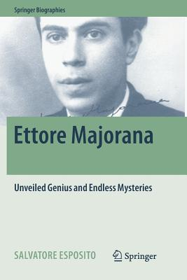 Ettore Majorana: Unveiled Genius and Endless Mysteries-cover