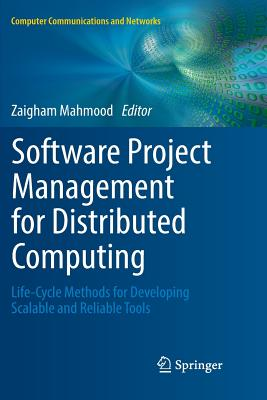 Software Project Management for Distributed Computing: Life-Cycle Methods for Developing Scalable and Reliable Tools-cover