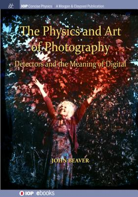 The Physics and Art of Photography, Volume 3: Detectors and the Meaning of Digital-cover