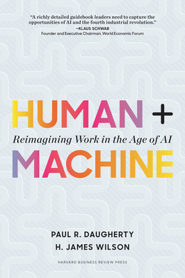 Human + Machine: Reimagining Work in the Age of AI-cover