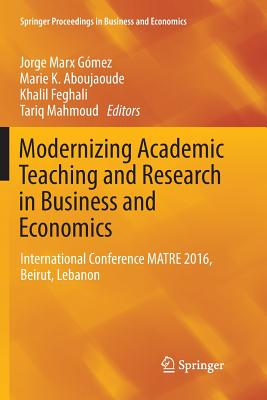 Modernizing Academic Teaching and Research in Business and Economics: International Conference Matre 2016, Beirut, Lebanon-cover