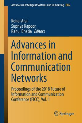 Advances in Information and Communication Networks: Proceedings of the 2018 Future of Information and Communication Conference (Ficc), Vol. 1-cover