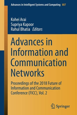 Advances in Information and Communication Networks: Proceedings of the 2018 Future of Information and Communication Conference (Ficc), Vol. 2-cover