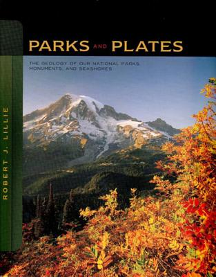 Parks and Plates: The Geology of Our National Parks, Monuments, and Seashores (Paperback)-cover