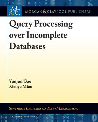 Query Processing Over Incomplete Databases-cover
