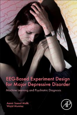 Eeg-Based Experiment Design for Major Depressive Disorder: Machine Learning and Psychiatric Diagnosis-cover