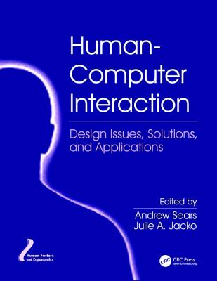 Human-Computer Interaction: Design Issues, Solutions, and Applications-cover