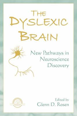 The Dyslexic Brain: New Pathways in Neuroscience Discovery-cover