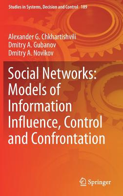 Social Networks: Models of Information Influence, Control and Confrontation