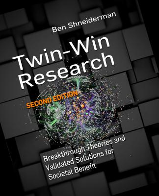 Twin-Win Research: Breakthrough Theories and Validated Solutions for Societal Benefit, Second Edition-cover