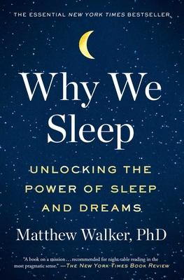 Why We Sleep: Unlocking the Power of Sleep and Dreams-cover