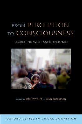 From Perception to Consciousness: Searching with Anne Treisman-cover