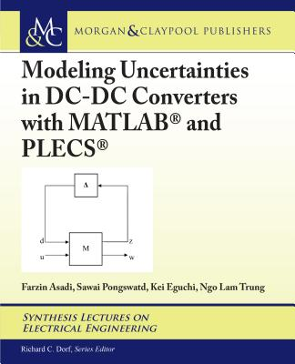 Modeling Uncertainties in DC-DC Converters with Matlab(r) and Plecs(r) (Synthesis Lectures on Electrical Engineering)-cover